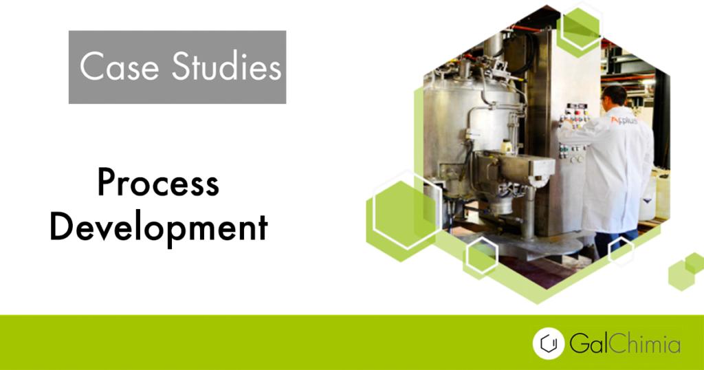 Process Development: Cases Studies