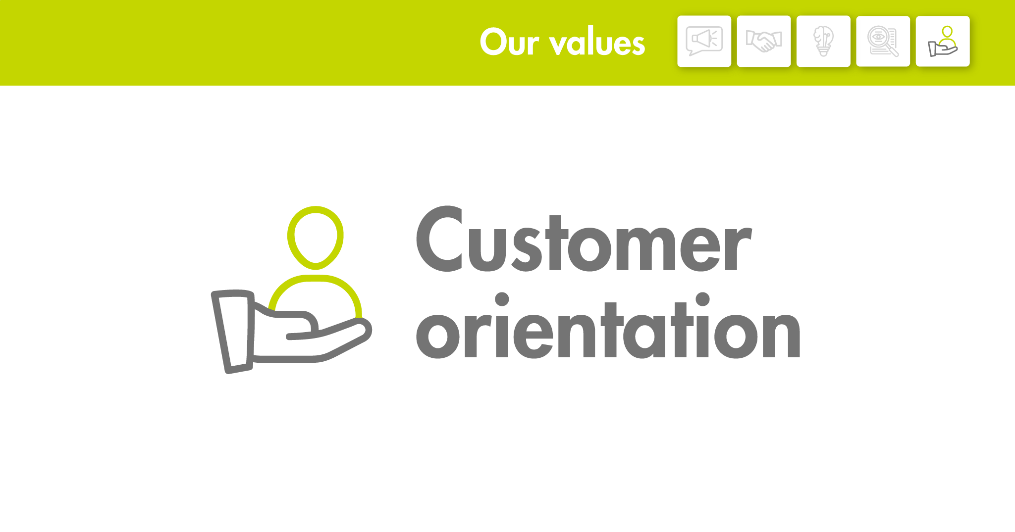 Our values: Customer orientation